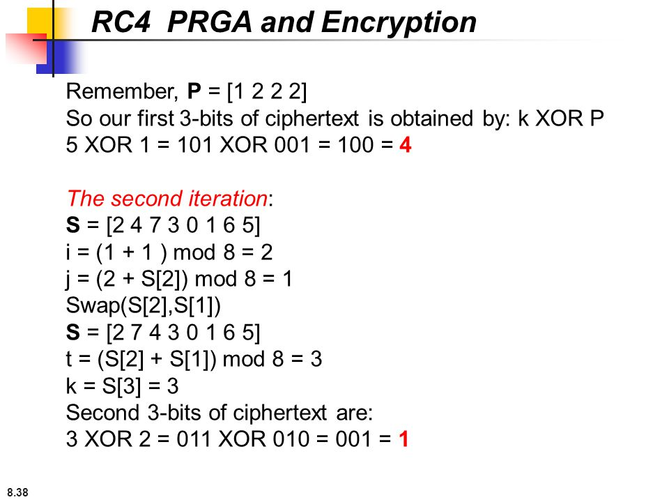 RC4 PRGA and Encryption Remember, P = [1 2 2 2]